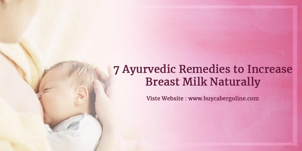 7 Ayurvedic Remedies to Increase Breast Milk Naturally