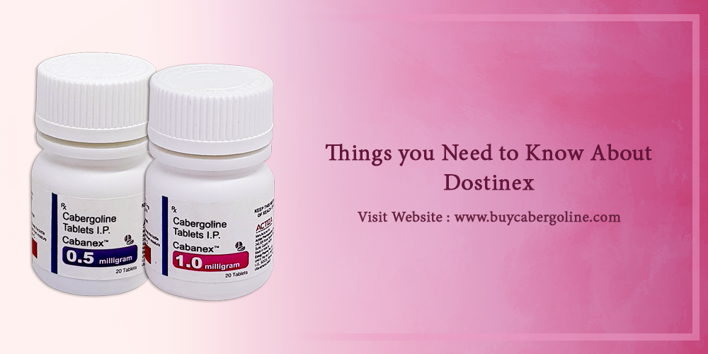 Things you need to know about dostinex