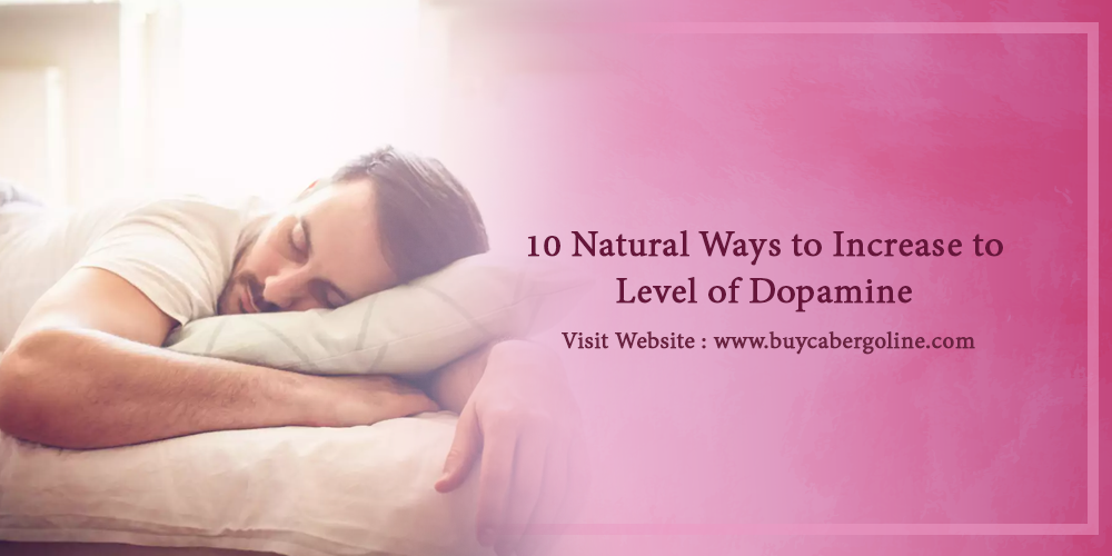 10 Natural Ways to Increase to Level of Dopamine